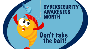 Cybersecurity Awareness Month | Don't take the bait!